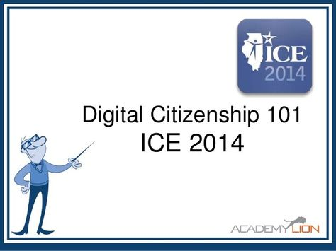 Digital Citizenship 101 ICE2014 by Carlos Fernandez via slideshare