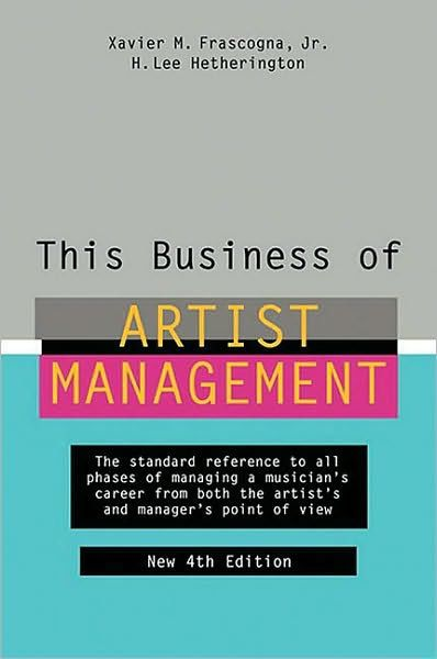 This Authoritative Reference On Artist Management In The Music Industry Is The Standar Artist Management Artist Management Music Business Administration Degree