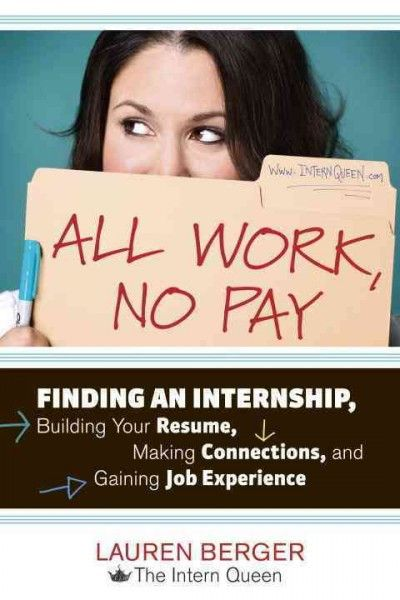 All Work, No Pay Finding an Internship, Building Your Resume - college resume maker