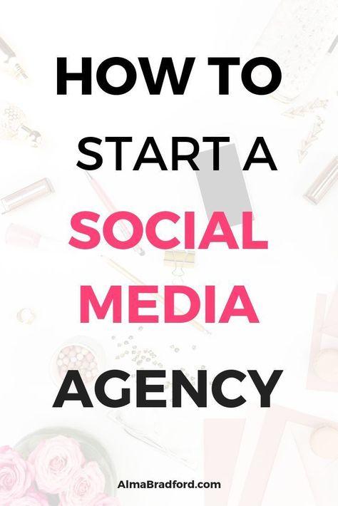 How to Start a Social Media Marketing Agency — Alma Bradford