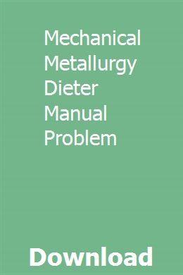 Mechanical Metallurgy Dieter Manual Problem Mechanical Workshop Mechanic 7th Grade Math Problems