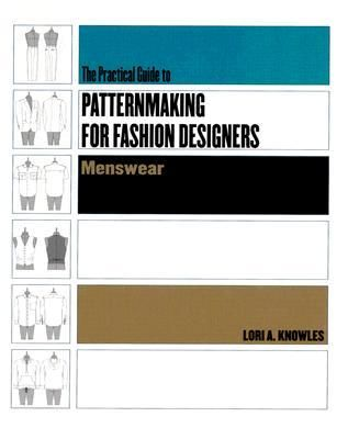 Pdf Download Practical Guide To Patternmaking For Fashion Designers Menswear By Lori A Knowles Free Epub Fashion Design Patternmaking Design