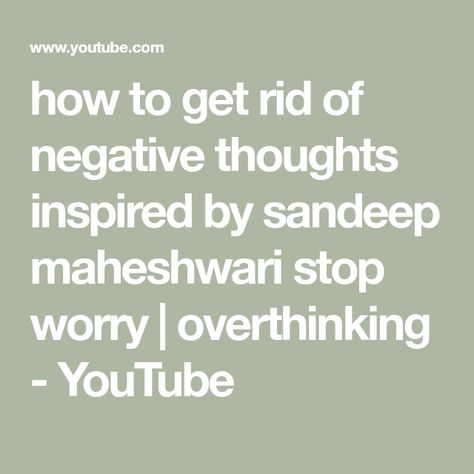 How To Get Rid Of Negative Thoughts By Sandeep Maheshwari