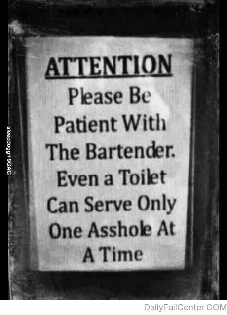 LOL! WISH that I would have had this on a T-Shirt when I was a Bartender!! :-))