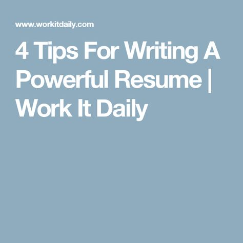 4 Tips For Writing A Powerful Resume Work It Daily Resumes - resume for work