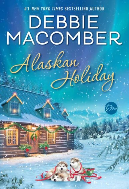 New Christmas Book For 2020 By Debbie Macomber Alaskan Holiday|Paperback in 2020 | Debbie macomber book