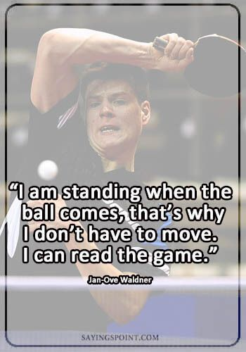 Table Tennis Quotes Tennis Quotes Sports Quotes Sport Quotes