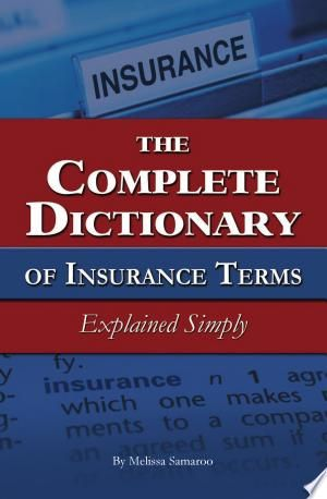Download The Complete Dictionary Of Insurance Terms Explained Simply Free In 2020 Term Life Explained Supplemental Health Insurance