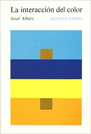 La Interacción Del Color Albers Josef Josef Albers Colores Alianza