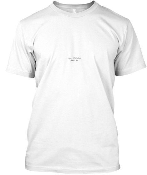T-Shirt Funny Slogan Joke Present Men Gift T Nosey Little Fu**er Aren/'t You