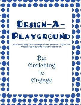 Design-A-Playground (Area, Perimeter, Regular, and Irregular shapes