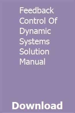 Feedback Control Of Dynamic Systems Solution Manual Pdf Download Full Online Sewing Machine Manuals Physics Textbook Calculus