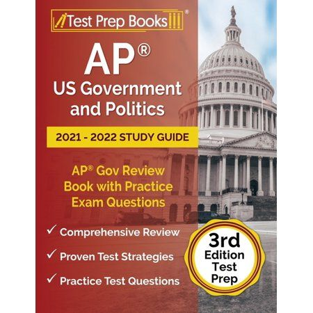 Ap US Government and Politics 2021 - 2022 Study Guide : AP Gov Review Book with Practice Exam Questions [3rd Edition Test Prep] (Paperback)