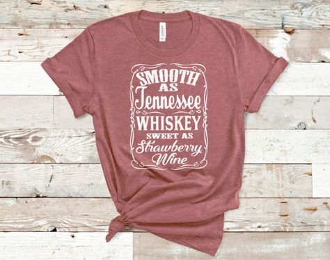 Excited to share this item from my shop: Smooth As Tennessee Whiskey Sweet As Strawberry Wine Lyric Shirts, Vinyl Shirts, Country Music Shirts, Country Girl Shirts, Country Lyrics, Cute Country Outfits, Cute Country Clothes, Smooth As Tennessee Whiskey, Cute Shirt Designs