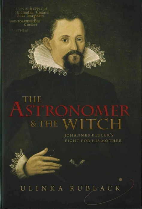 The Astronomer & The Witch: Johannes Kepler's Fight for His Mother