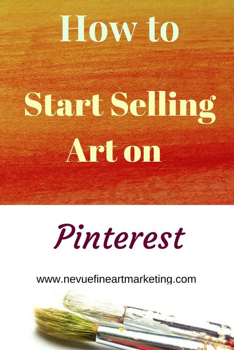 How To Start Selling Art On Pinterest - Complete Guide