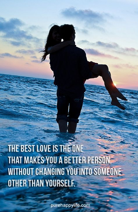 #quotes more on purehappylife.com - The best love is the one that makes you a better person.. exactly