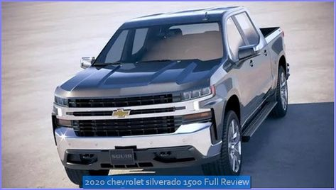 2020 Chevrolet Silverado 1500 Full Test Drive Review In 2020 Chevrolet Silverado Chevrolet Silverado 1500 Chevrolet