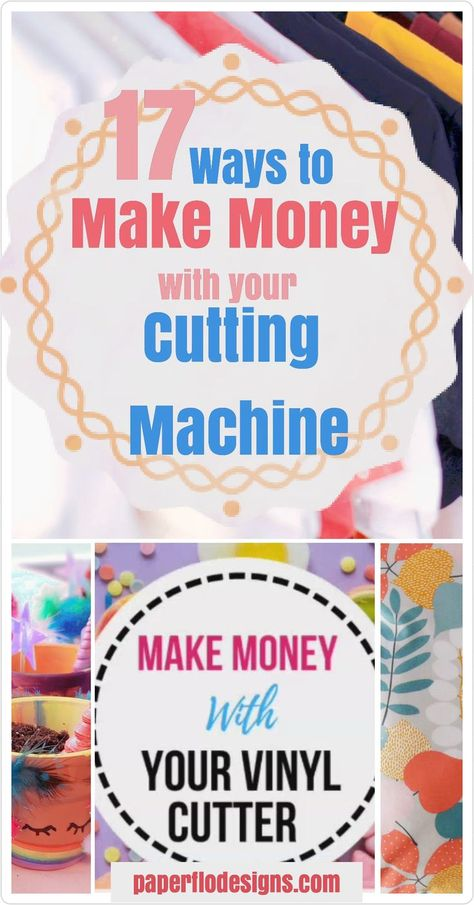 Find 17 ways to make money with your cutting machine. Get ideas to make crafts at home with your Cricut or Silhouette and sell online. #paperflodesign #cricutcraftstosell #silhouettecraftstosell