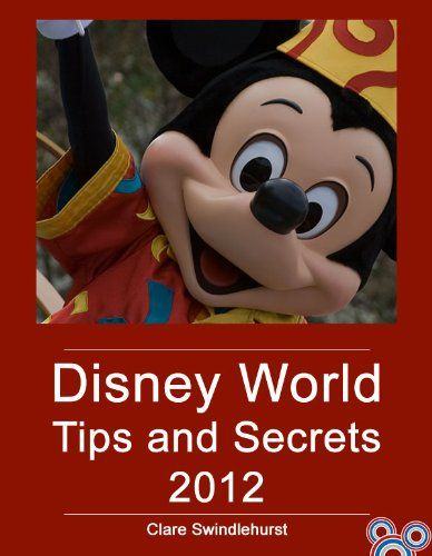 Disney World Tips and Secrets