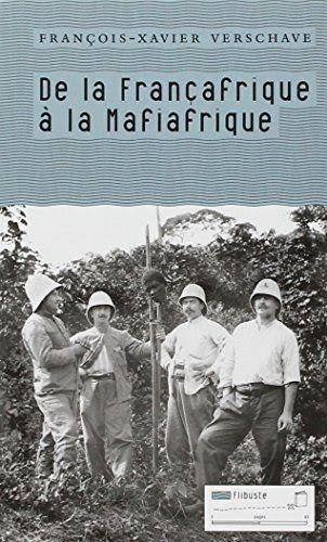 Telecharger De La Francafrique A La Mafiafrique Livre Pdf Author Publisher Livres En Ligne Pdf De La Francafrique A La Mafiafriqu Francois Xavier Books Reading