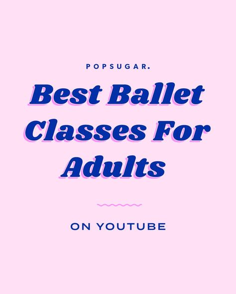 14 Beginner-Friendly Ballet Classes That'll Have You in a Plié in No Time