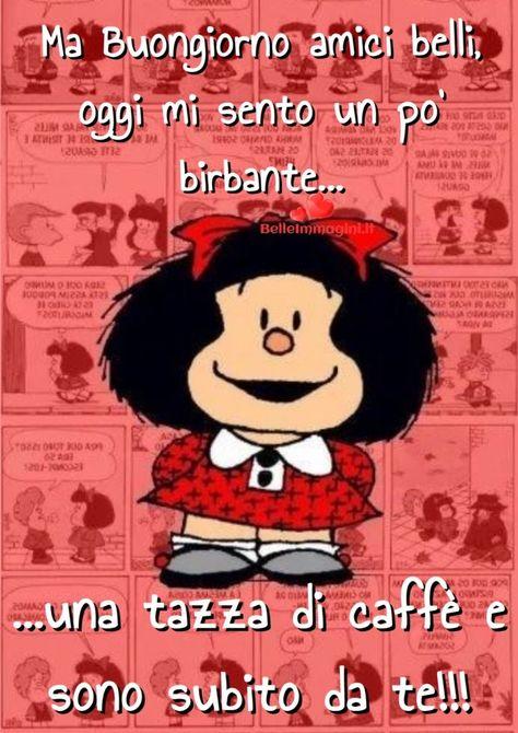 Immagine Di Buongiorno Gratis Con Mafalda Belleimmagini It