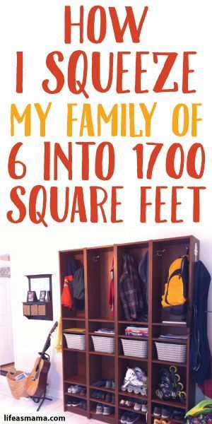 How I Squeeze My Family Of 6 Into 1700 Square Feet Large Family Organization Family Of 6 Big Family Organization