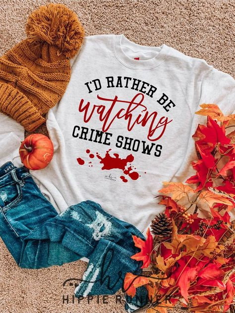 I'd Rather Be Watching Crime Shows – Hippie Runner Simple Shirts, Cute Shirts, Autumn T Shirts, Baseball Tees, Diy Shirt, True Crime, Graphic Shirts, Vintage Looks, Shirt Designs