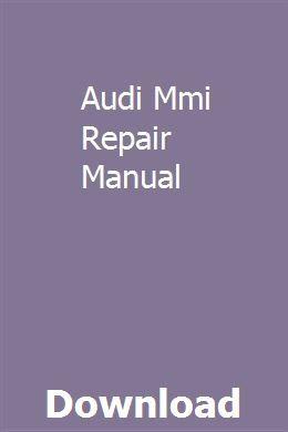 Audi Mmi Repair Manual | tedaneja