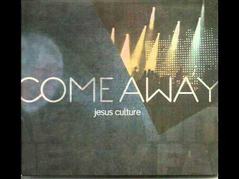 jesus culture come away full album