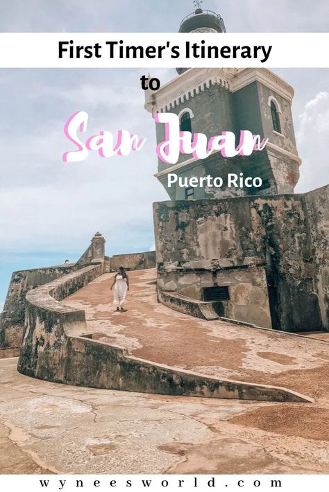 First Timer's Itinerary to San Juan, Puerto Rico - Wynee's World