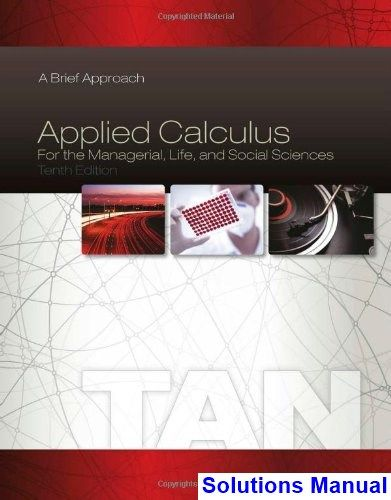 Solutions Manual For Applied Calculus For The Managerial Life And