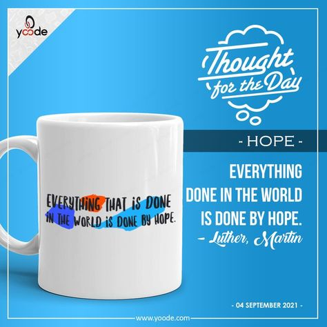 """Thought For The Day - Hope😎 """"Everything that is done in this world is done by hope."""" - Martin Luther #ThoughtForTheDay #quotesoftheday #quotes #martinluther #customized #personalizedmugs #customizedmugs #printedmugs #customprints #mugs #customprinting #custommade"""