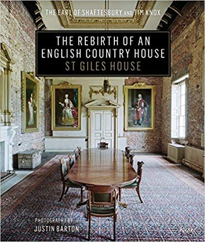 Pdf Download The Rebirth Of An English Country House St Giles House Free Epub English Country House Country House Country Style Interiors