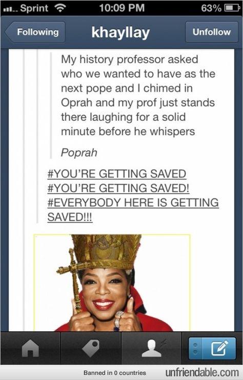Oprah the next poprah haha