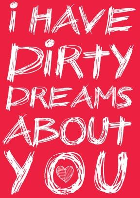 dirty dreams funny valentines day card i have dirty dreams about you hopefully theyre not nightmares a funny valentines day card for your hus - Dirty Valentines Jokes