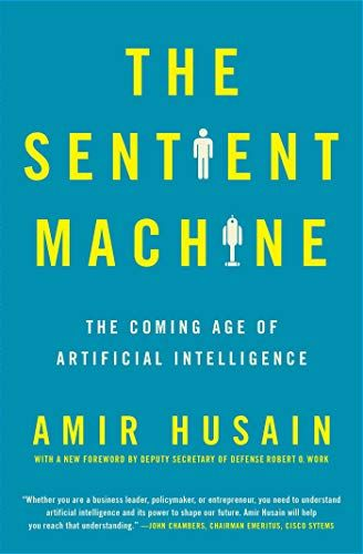 Pdf Download Free eBook The Sentient Machine: The Coming Age