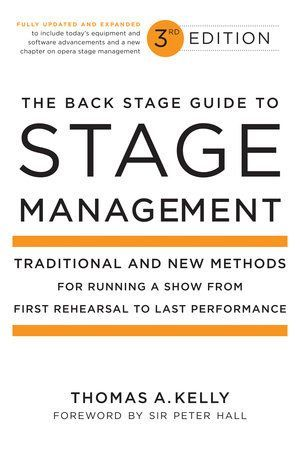 The Back Stage Guide To Stage Management 3rd Edition By Thomas A Kelly 9780823098026 Penguinrandomhouse Com Books Stage Manager Theater Management Teaching Theatre