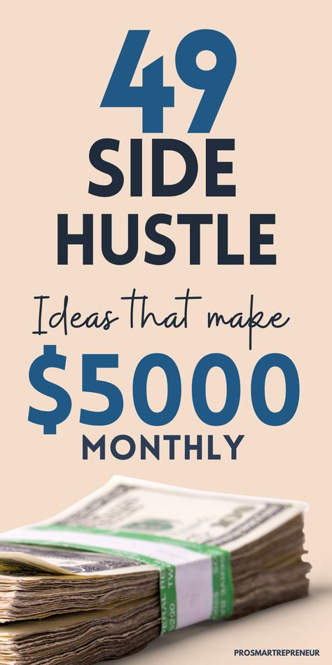 49 Best Side Hustle Ideas to Make $5,000+ Per Month