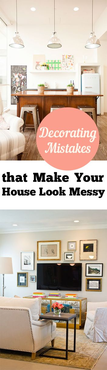 Decorating Mistakes that Make Your House Look Messy | House, Decorating and  Organizations
