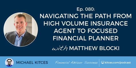From Insurance Agent To Niche Advisor W Matthew Blocki With