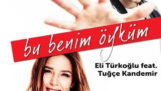 Eli Turkoglu Bu Benim Oykum Ft Tugce Kandemir Mp3 Indir Eliturkoglu Bubenimoykumfttugcekandemir Yeni Muzik Elsa Insan