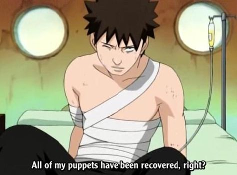 Kankuro, yes his a Puppet Master, yes he cares about his puppets, yes he is fine