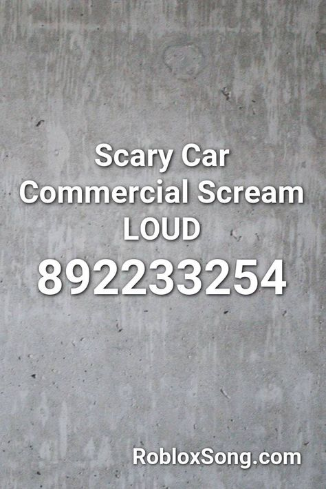 Scary Car Commercial Scream Loud Roblox Id Roblox Music Codes In
