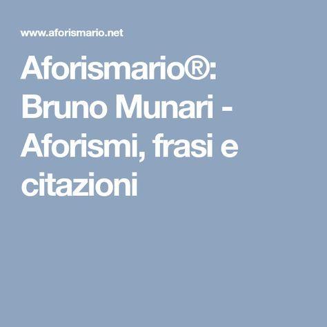 Bruno Munari Aforismi Frasi E Citazioni Bruno Munari
