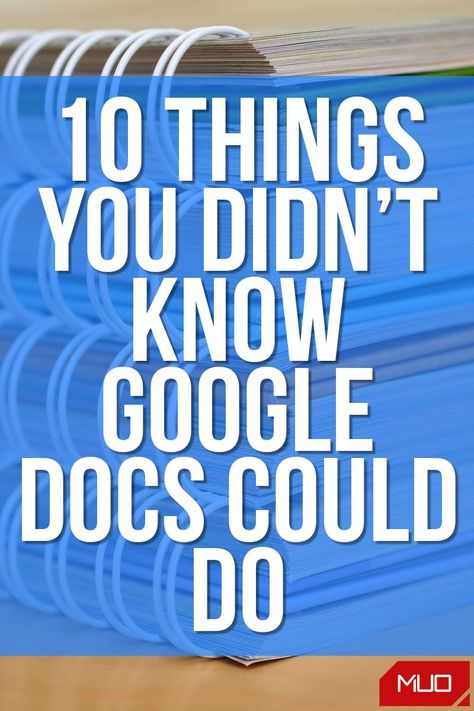 10 Things You Didn't Know Google Docs Could Do