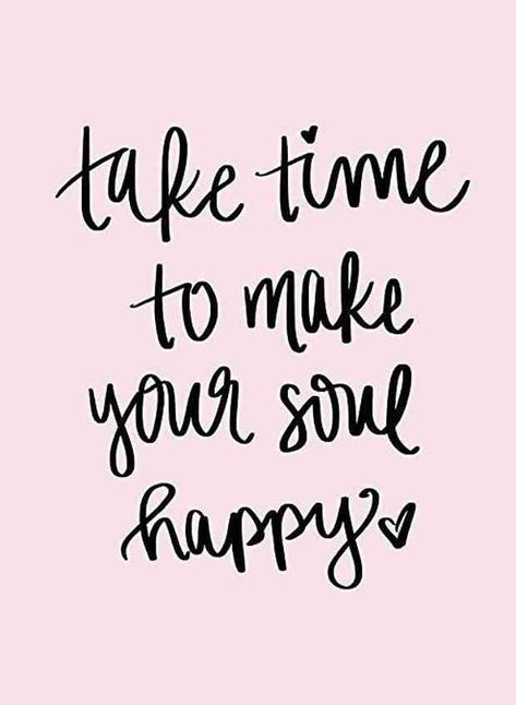 """""""Take time to make your soul happy."""" #quotes #quotestoliveby #quotable #inspiration"""