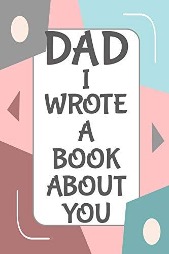 Read Book Dad I Wrote A Book About You Fill In The Blank Book With Prompts About What I Love About Da Dad Books Writing A Book Christmas Gift For Dad