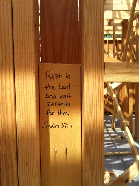 At the closing for our construction loan the attorney shared with us the fact that his mother-in-law had written Bible verses on the studs in his home as it was being built. House Wall, My House, Rest In The Lord, House Blessing, Wall Writing, New Home Construction, Scripture Verses, Building A House, Building Ideas